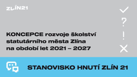 Stanovisko hnutí Zlín 21 ke Koncepci rozvoje školství statutárního města Zlína na období let 2021 – 2027